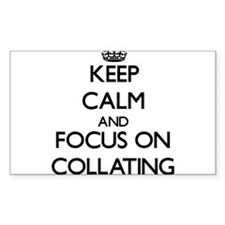 Keep Calm and focus on Collating Decal