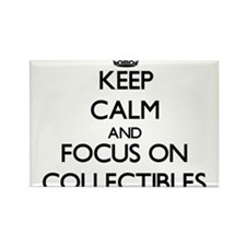 Keep Calm and focus on Collectibles Magnets
