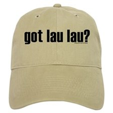 Got Shirtz? Got Lau Lau? Baseball Cap