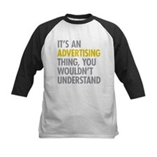 Its An Advertising Thing Tee