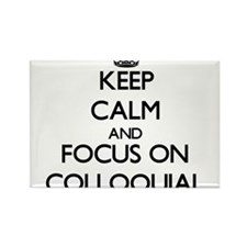 Keep Calm and focus on Colloquial Magnets