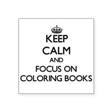 Keep Calm and focus on Coloring Books Sticker