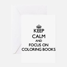 Keep Calm and focus on Coloring Books Greeting Car