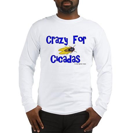 Crazy for Cicadas Long Sleeve T-Shirt