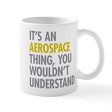 Its An Aerospace Thing Small Mug