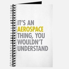Its An Aerospace Thing Journal
