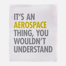 Its An Aerospace Thing Throw Blanket