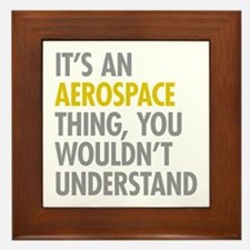 Its An Aerospace Thing Framed Tile