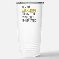 Its An Agriculture Thin Travel Mug