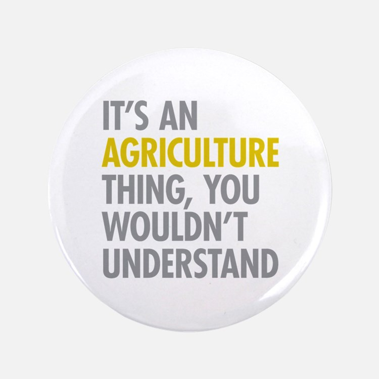 """Its An Agriculture Thing 3.5"""" Button"""
