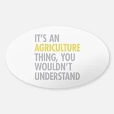 Its An Agriculture Thing Sticker (Oval)