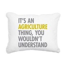 Its An Agriculture Thing Rectangular Canvas Pillow