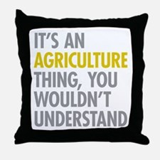 Its An Agriculture Thing Throw Pillow