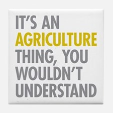 Its An Agriculture Thing Tile Coaster