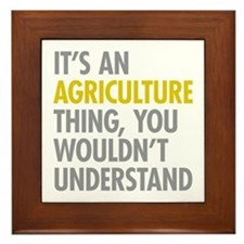 Its An Agriculture Thing Framed Tile