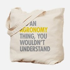 Its An Agronomy Thing Tote Bag