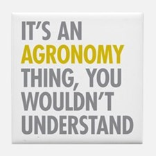 Its An Agronomy Thing Tile Coaster