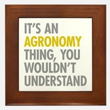 Its An Agronomy Thing Framed Tile