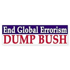 End Global Errorism: Dump Bush (sticker)