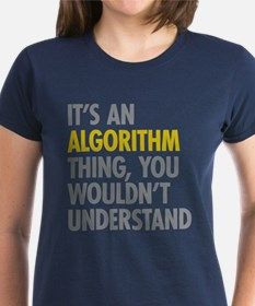 Its An Algorithm Thing Tee
