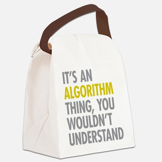 Its An Algorithm Thing Canvas Lunch Bag