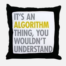 Its An Algorithm Thing Throw Pillow