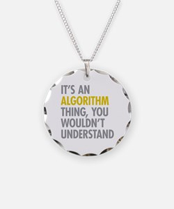Its An Algorithm Thing Necklace