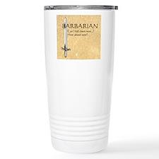 Barbarian Can I Kill Th Travel Coffee Mug