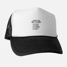 100% Effort at Work Trucker Hat
