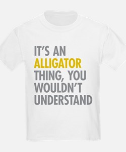 Its An Alligator Thing T-Shirt