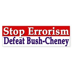 Stop Errorism: Defeat Bush-Cheney sticker