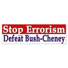 Stop Errorism: Defeat Bush-Cheney sticker
