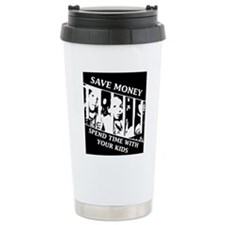 Save money, Spend Time  Travel Mug