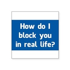 How Do I Block You in Real Life? Sticker