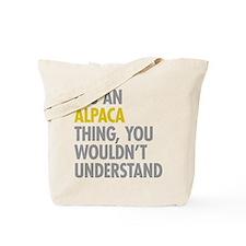 Its An Alpaca Thing Tote Bag