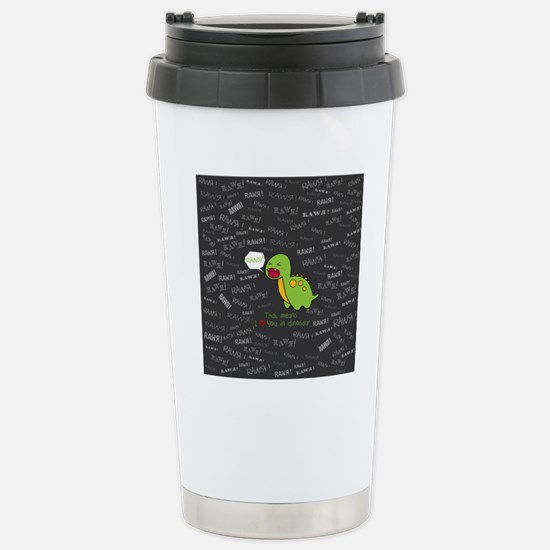 Rawr Means I Love You Stainless Steel Travel Mug