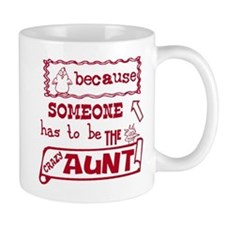 Someone has to be crazy aunt Mug
