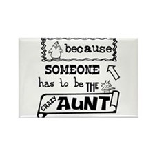 Someone has to be crazy aunt Rectangle Magnet