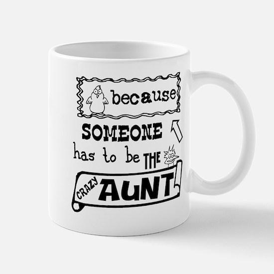 Someone has to be crazy aunt Mug