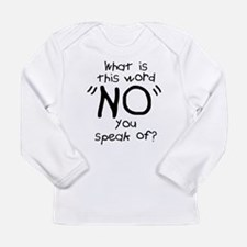 What is this NO? Long Sleeve Infant T-Shirt