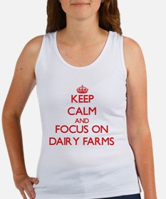 Keep Calm and focus on Dairy Farms Tank Top
