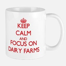 Keep Calm and focus on Dairy Farms Mugs