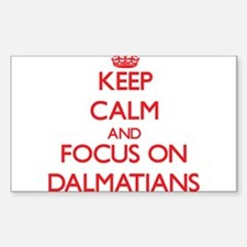 Keep Calm and focus on Dalmatians Decal