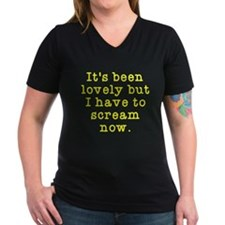I have to scream now Shirt