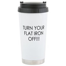 TURN YOUR FLAT IRON OFF REMINDER Travel Mug