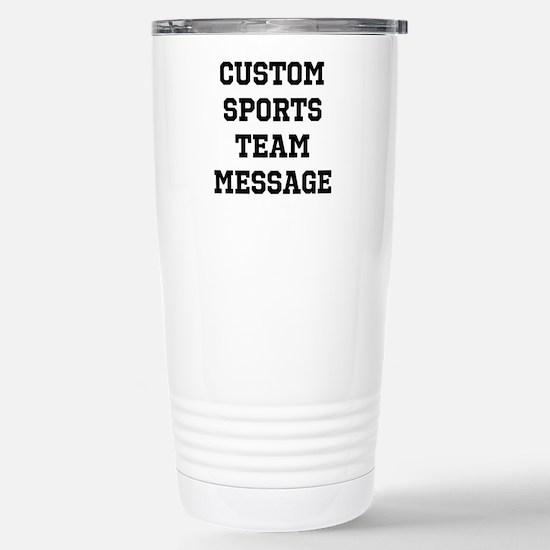 Custom Sports Team Mess Stainless Steel Travel Mug