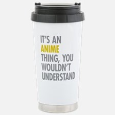 Its An Anime Thing Stainless Steel Travel Mug