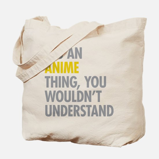 Its An Anime Thing Tote Bag