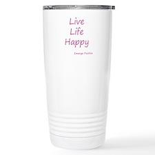 Live Life Happy - Pink Travel Mug