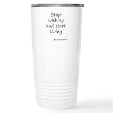 Stop wishing and start Doing Travel Mug